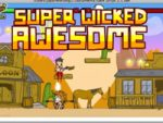Super Wicked Awesome